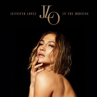 "Jennifer Lopez Releases Explosive New Single ""In The Morning"""