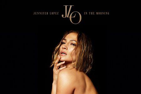 "Jennifer Lopez Releases Explosive New Single ""In The Morning"""