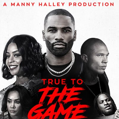 Manny Halley Produced Urban Action Film 'TRUE TO THE GAME 2' and Soundtrack Now Available