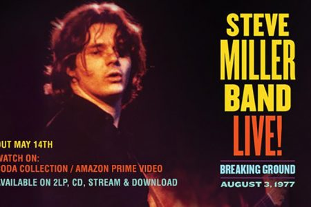 Previously Unreleased Historic Concert Recording From the Steve Miller Band Tour Arrives on May 14, 2021